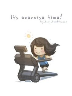 its exercise time!