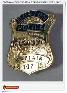 Badges USA Odznaka BOSTON POLICE Captain 147 Sheriff, Boston, Law Enforcement Badges, Local Police, Detective, Tins, Massachusetts, Patches, Posters