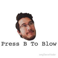 Press B To Blow  ~ Markiplier