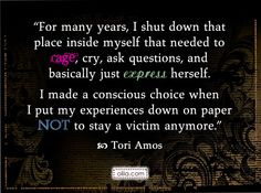 The conscious choice a woman makes to never be a victim again... sometimes our liberation lies in our willingness to give voice to it all.