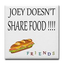 Joey Doesn't Share Food! Tile Coaster #Friends #JoeyTribianni