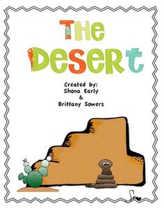 Check this unit out!This is a hands-on fun unit for teaching about the Desert. Students will engage in learning about the Desert through reading, writing, and science/...