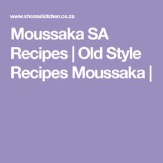 Moussaka SA Recipes  |   Old Style Recipes Moussaka | Biscuit Cupcakes, Rusk Recipe, South African Recipes, Moussaka, Fish Recipes, Food To Make, Roast, Food And Drink, Lunch