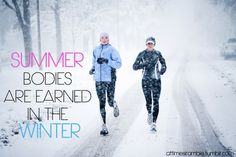 Summer bodies are earned in the winter. Running inspiration and motivation. Fitness Motivation, Running Motivation, Fitness Quotes, Daily Motivation, Fitness Tips, Health Fitness, Workout Fitness, Marathon Motivation, Fit Quotes