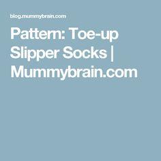 Pattern: Toe-up Slipper Socks | Mummybrain.com
