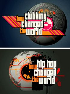 "Title ident / graphic design etc. for ""How Clubbing Changed the World"" and""How Hip Hop Changed the World"" - Mitch Bwoy"