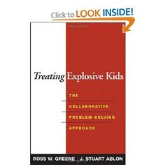 Treating Explosive Kids : The Collaborative...by Ross W Greene (2005, Hardcover)