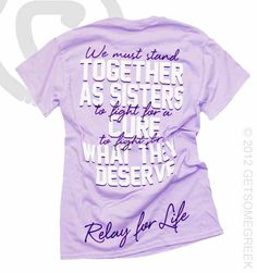 Really cute t shirt idea for our Relay team next year!