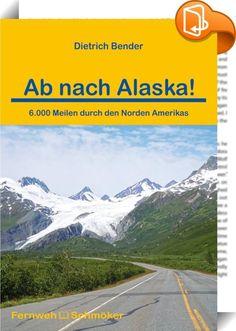 Ab nach Alaska!    ::  Seit über dreißig Jahren bereisen Dietrich Bender und seine Frau Sigrid fast jedes Jahr den Norden Europas und lassen sich von den großartigen Naturlandschaften Skandinaviens faszinieren: den mächtigen Fjellen, den riesigen Wäldern und der unendlichen Weite Lapplands. Und jedes Mal treffen sie mit Sicherheit irgendwo einen Besserwisser, der ihnen erzählt, dass die Landschaft dort zwar ganz nett ist, aber im Grunde doch nur eine Kleinausgabe von Kanada oder Alaska...
