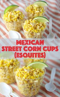 These Mexican Street Corn Cups also known as Esquites are so fun to make and are sure to be a hit at your next party or bbq!