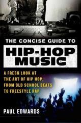 Music:The Concise Guide to Hip-Hop Music: A Fresh Look at the Art of Hip Hop, from Old-School Beats to Freestyle Rap