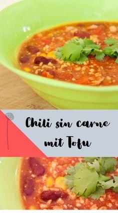 Chili sin Carne mit Tofu - Rezept vegan - so einfach und schnell ist diese Mittagessen für die ganze Familie. Chili Sin Carne, Cheeseburger Chowder, Low Carb, Soup, Tasty Vegetarian Recipes, Chilli Recipes, Fast Recipes, Kid Cooking, Vegan Cheese Sauce