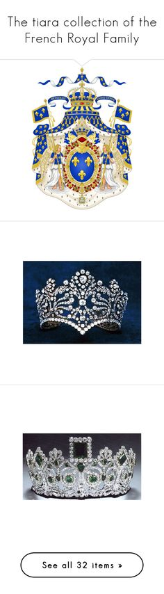 """""""The tiara collection of the French Royal Family"""" by ladyfromeast ❤ liked on Polyvore featuring accessories, jeweled crown, tiara, hair accessories, tiaras, floral hair accessories, floral tiara, jewelry, crowns and emerald"""
