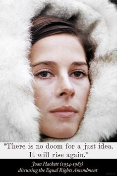 Actress and ERA activist Joan Hackett. Gone far too soon.