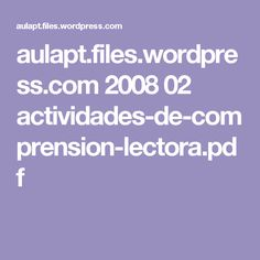 aulapt.files.wordpress.com 2008 02 actividades-de-comprension-lectora.pdf
