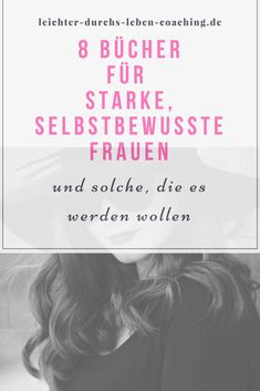 Selbstbewusste Frauen: Die besten Büchertipps für dich Books tips strong confident woman. Read these books, apply the tips and exercises, and become the strong woman slumbering in you. Book And Coffee, Good Books, Books To Read, Book Suggestions, Book Recommendations, Self Improvement Tips, Confident Woman, Positive Mindset, How To Better Yourself