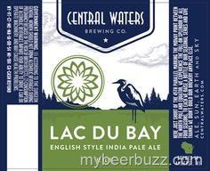 mybeerbuzz.com - Bringing Good Beers & Good People Together...: Central Waters - Lac Du Bay English Style IPA