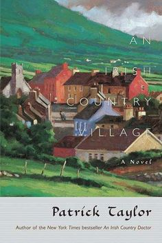 An Irish Country Village    The first in the series.
