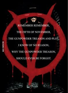 Remember Remember The Of November Quote Collection remember remember the of november v for vendetta Remember Remember The Of November Quote. Here is Remember Remember The Of November Quote Collection for you. Remember Remember The Of Nove. V For Vendetta Quotes, V Pour Vendetta, V From Vendetta, The Fifth Of November, November Quotes, Dc Comics, Guy Fawkes, Movie Lines, Wall Art Quotes