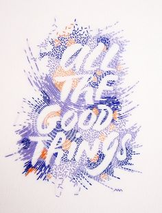 ALL THE GOOD THINGS in Typography