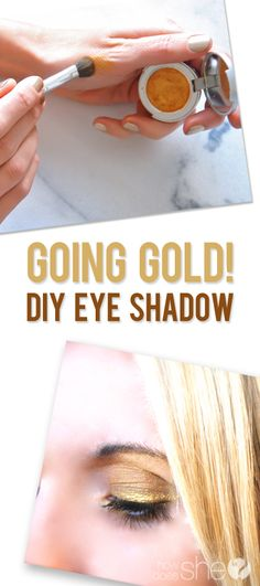 Make your own gold eye shadow. Then you can make other colors.