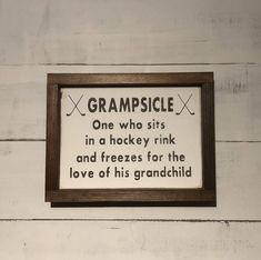 Grampsicle sign - grandfather hockey sign- unique hockey gift - Pin To Pins Hockey Crafts, Hockey Decor, Hockey Trophies, Hockey Mom, Ice Hockey, Hockey Sayings, Hockey Stuff, Hockey Girls, Funny Hockey Quotes