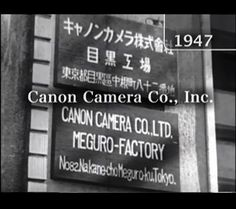 1947 Canon Camera Co., Inc.  The Precision Optical Industry Co., Inc., changes its name to Canon Camera Co., Inc.