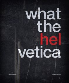 what the helvetica!