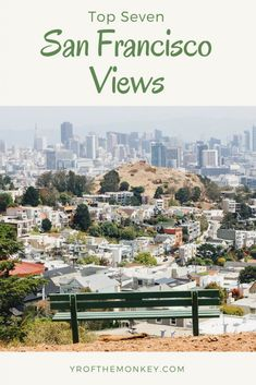Where can you get the best views of the city of San Francisco, California, USA? Read this guide by an SF resident to find the best places for unobstructed views of the city!