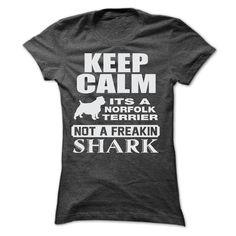 KEEP CALM IT IS A NORFOLK TERRIER T-Shirts, Hoodies, Sweaters