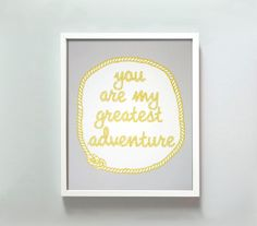 I really think this would be the cutest for my friends that are mommies to put in a nursery. 11x14 You Are My Greatest Adventure print. $22.00, via Etsy.