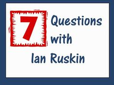 7 Questions with Ian Ruskin