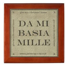 Da Mi Basia Mille - Give Me a Thousand Kisses keepsake box (Quote from Outlander)