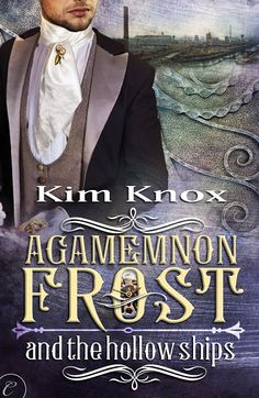 Agamemnon Frost and the Hollow Ships #streampunk #sfr #mm http://wp.me/p692W-Hb
