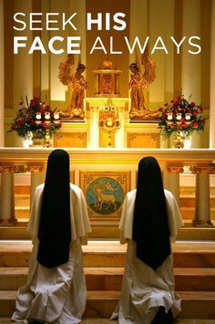 """Seek His face always."" Dominican Sisters of Saint Cecilia"