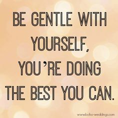 Be gentle - 365 Happiness Project 2015 – Quote 28