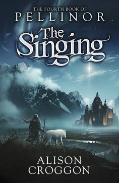The Singing: The Fourth Book of Pellinor [Jun 07, 2012] Croggon, Alison]