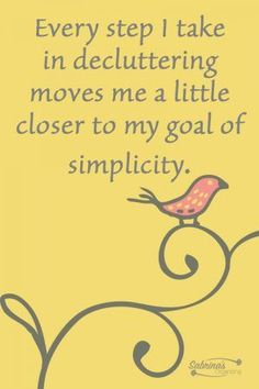 9 Mantra Sayings to Keep You on the Decluttering Path Every step I take in decluttering moves me a little closer to my goal of simplicity. Great Quotes, Quotes To Live By, Me Quotes, Motivational Quotes, Inspirational Quotes, Food Quotes, Friend Quotes, Funny Quotes, The Words
