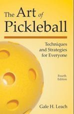 The Art of Pickleball by Gale Leach is in its fourth edition and contains up-to-date, straightforward and practical pickleball tips. It is chock full of invaluable information for players of all skill