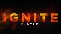 'Ignite: Prayer' - Mark Kelly (31st May 2015)