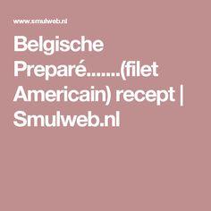 Belgische Preparé.......(filet Americain) recept | Smulweb.nl