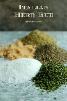 Italian Herb Rub- This is a simple rub you can use on fish, pork or poultry. I love this on chicken. It's easy to make, and adds great flavour to your meat. Drizzle some oil over your meat, rub it in really well, then coat the meat with this rub, let the flavour develop for a couple of hours before cooking. It's delightful! Get the recipe at kissmysmoke.com