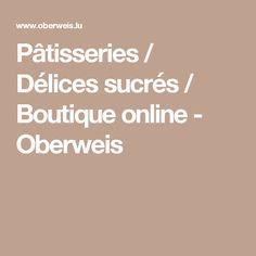 Pâtisseries / Délices sucrés / Boutique online - Oberweis