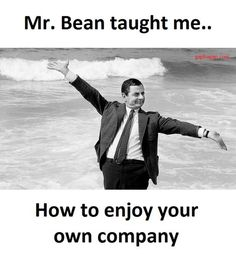 Mr bean is the best example for being yourself funny pinterest funny meme of the day by mr bean solutioingenieria Image collections