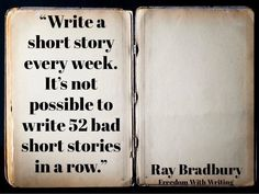 Write a short story every week. It's not possible to write 52 bad short stories in a row. Maybe I could write 52 interconnecting short stories and combine it all into one large novel. Book Writing Tips, Writing Resources, Writing Help, Writing Prompts, Short Story Writing, Writing Ideas, The Words, Writing Motivation, Writing Challenge