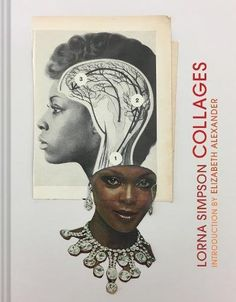 Lorna Simpson Collages PDF By:Lorna SimpsonPublished on by Chronicle Books Collages, Art Du Collage, Pin Up, Jet Magazine, Colossal Art, Ink Wash, Iconic Photos, American Artists, Contemporary Art