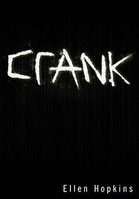 Crank, by Ellen Hopkins. 2010 (#4). Reasons: drugs, offensive language, sexually explicit.