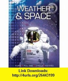 Interactive Explorer Weather and Space (9781607101185) Helen Young, Chris Oxlade , ISBN-10: 1607101181  , ISBN-13: 978-1607101185 ,  , tutorials , pdf , ebook , torrent , downloads , rapidshare , filesonic , hotfile , megaupload , fileserve