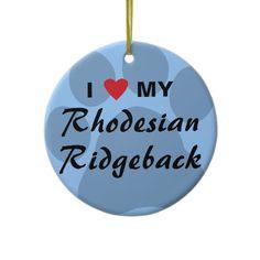 I Love My Rhodesian Ridgeback Ornament from http://www.zazzle.com/rhodesian+ridgeback+ornaments