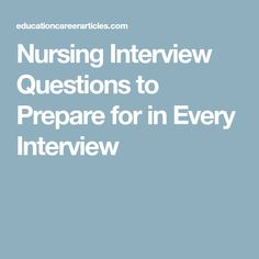 Nursing Interview Questions To Prepare For In Every Interview